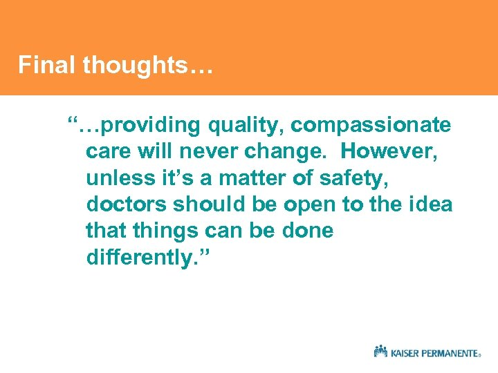 "Final thoughts… ""…providing quality, compassionate care will never change. However, unless it's a matter"