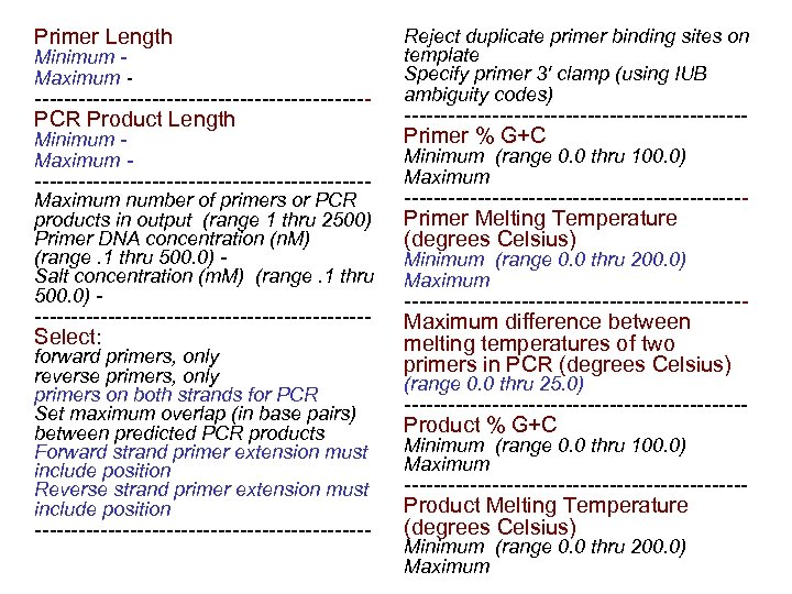Primer Length Minimum Maximum - -----------------------PCR Product Length Minimum Maximum - ----------------------- Maximum number