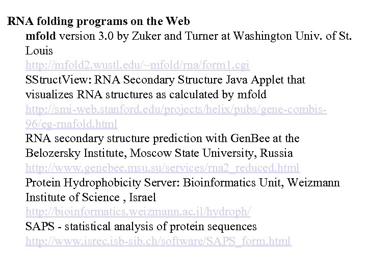 RNA folding programs on the Web mfold version 3. 0 by Zuker and Turner