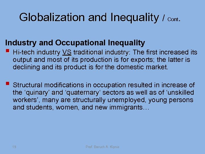 Globalization and Inequality / Cont. Industry and Occupational Inequality § Hi-tech industry VS traditional