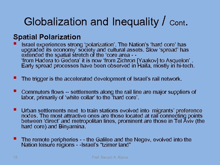 Globalization and Inequality / Cont. Spatial Polarization § Israel experiences strong 'polarization'. The Nation's