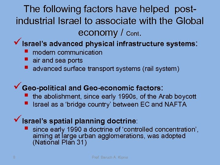 The following factors have helped postindustrial Israel to associate with the Global economy /