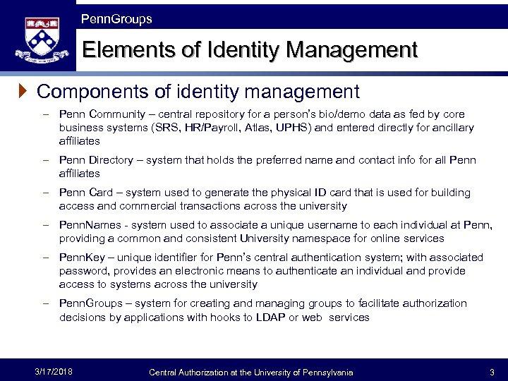 The Fast Framework Penn. Groups Elements of Identity Management } Components of identity management