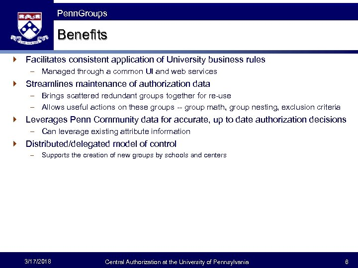 The Fast Framework Penn. Groups Benefits } Facilitates consistent application of University business rules