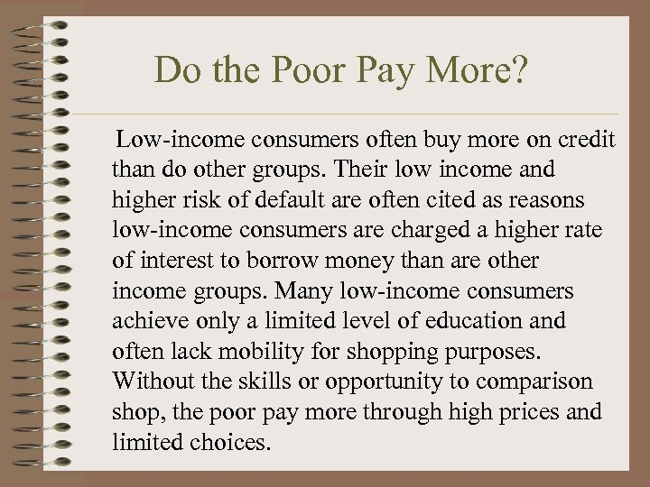 Do the Poor Pay More? Low-income consumers often buy more on credit than do