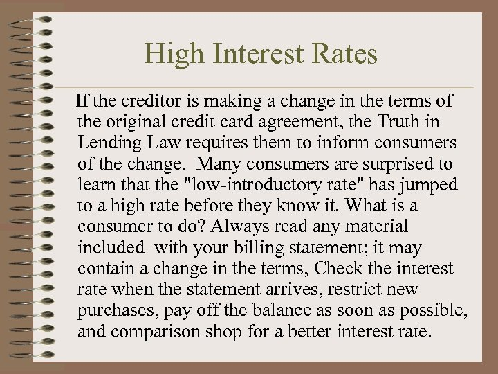 High Interest Rates If the creditor is making a change in the terms of
