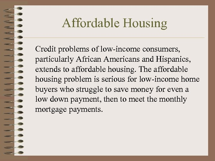 Affordable Housing Credit problems of low-income consumers, particularly African Americans and Hispanics, extends to
