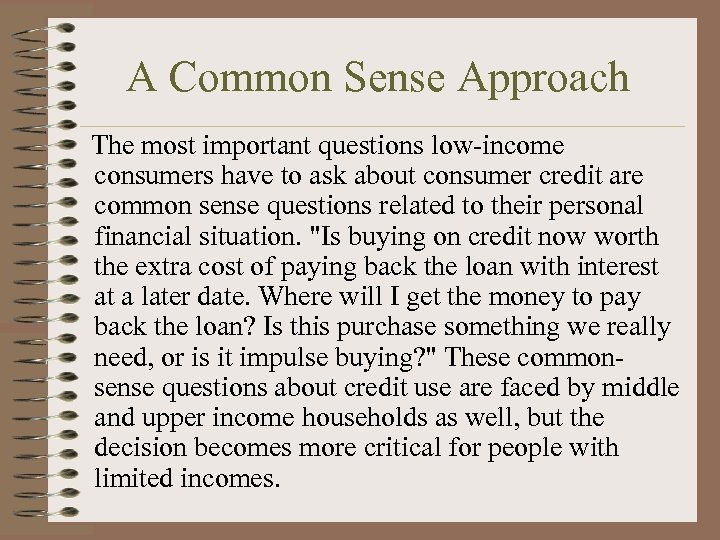 A Common Sense Approach The most important questions low-income consumers have to ask about