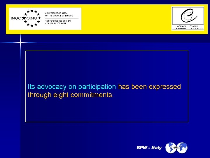 Its advocacy on participation has been expressed through eight commitments: