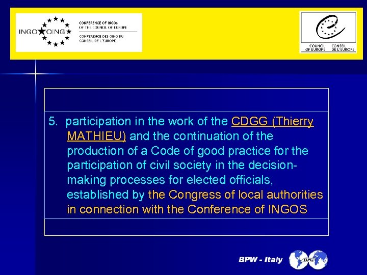 5. participation in the work of the CDGG (Thierry MATHIEU) and the continuation of