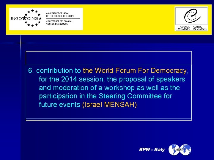 6. contribution to the World Forum For Democracy, for the 2014 session, the proposal