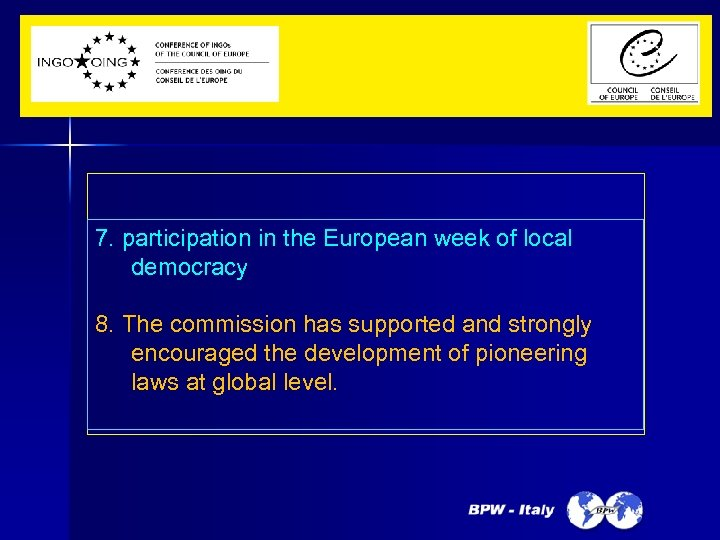 7. participation in the European week of local democracy 8. The commission has supported