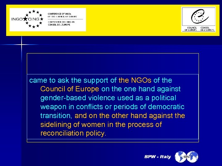 came to ask the support of the NGOs of the Council of Europe on