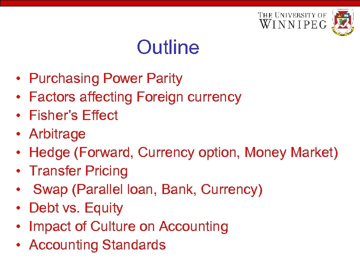 Outline • • • Purchasing Power Parity Factors affecting Foreign currency Fisher's Effect Arbitrage