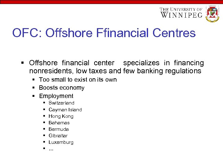 OFC: Offshore Ffinancial Centres § Offshore financial center specializes in financing nonresidents, low taxes