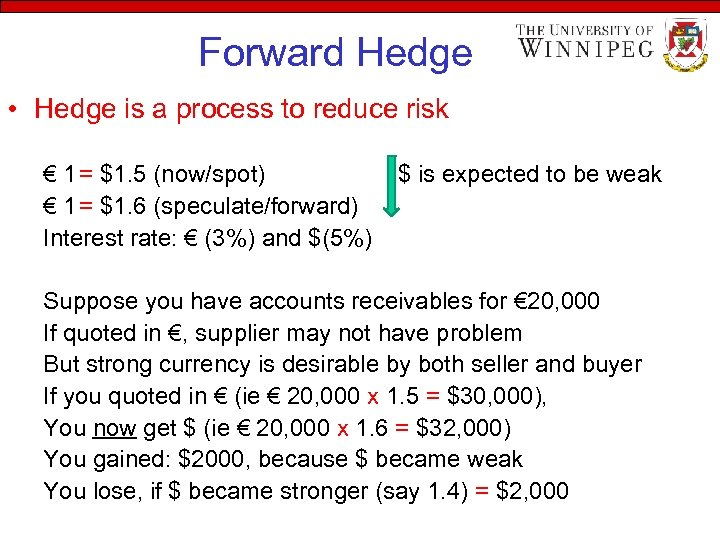 Forward Hedge • Hedge is a process to reduce risk € 1 = $1.