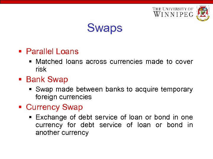 Swaps § Parallel Loans § Matched loans across currencies made to cover risk §