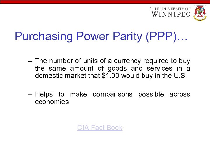 Purchasing Power Parity (PPP)… – The number of units of a currency required to