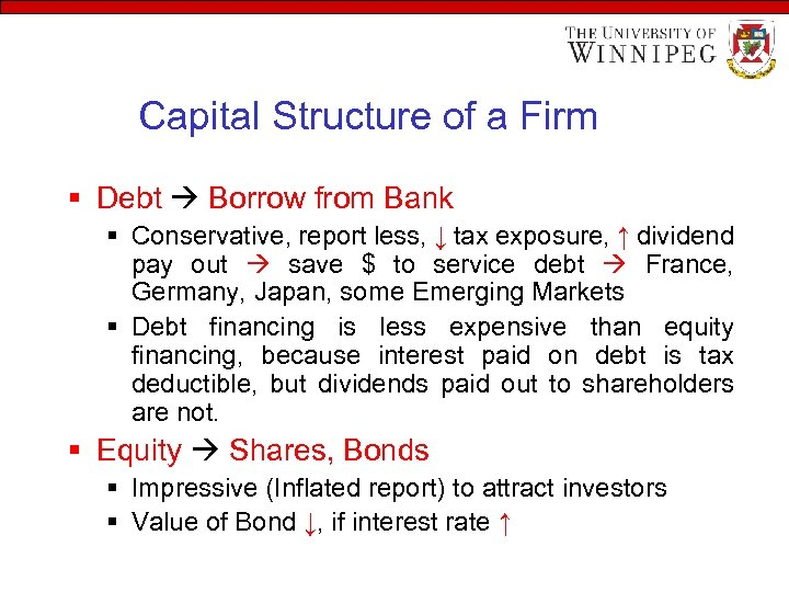 Capital Structure of a Firm § Debt Borrow from Bank § Conservative, report less,