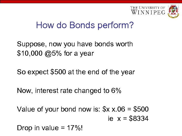 How do Bonds perform? Suppose, now you have bonds worth $10, 000 @5% for