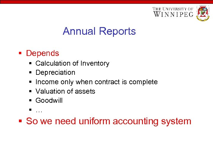 Annual Reports § Depends § § § Calculation of Inventory Depreciation Income only when