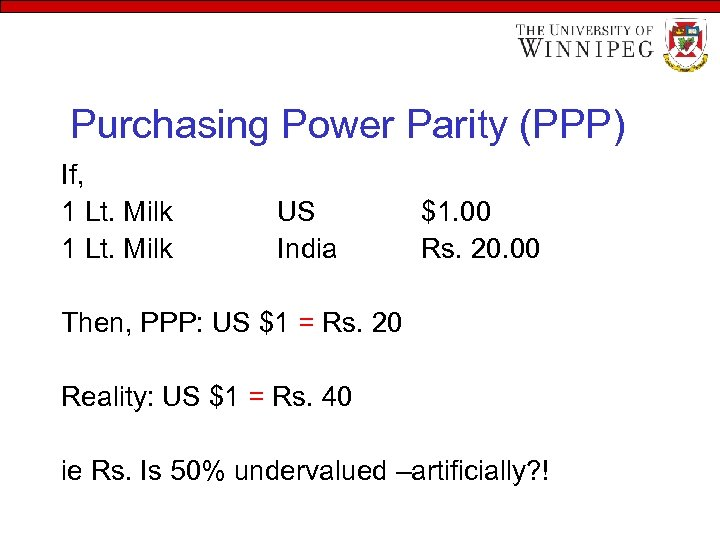 Purchasing Power Parity (PPP) If, 1 Lt. Milk US India $1. 00 Rs. 20.