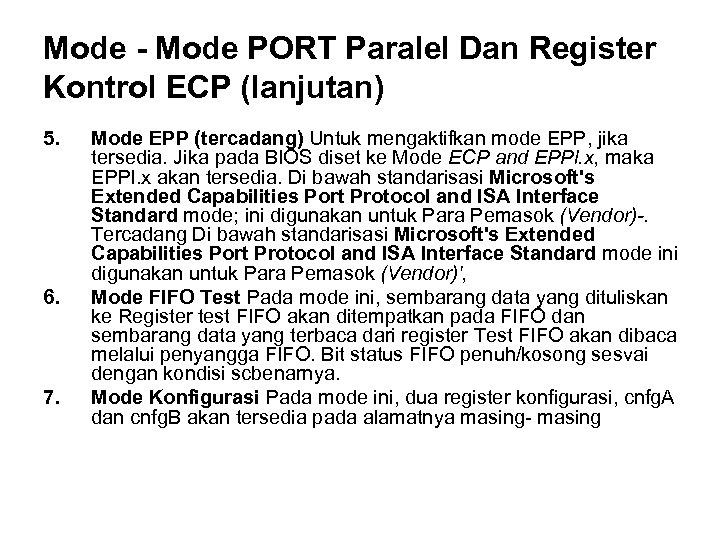 Mode - Mode PORT Paralel Dan Register Kontrol ECP (lanjutan) 5. 6. 7. Mode