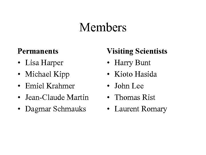 Members Permanents • Lisa Harper • Michael Kipp • Emiel Krahmer • Jean-Claude Martin