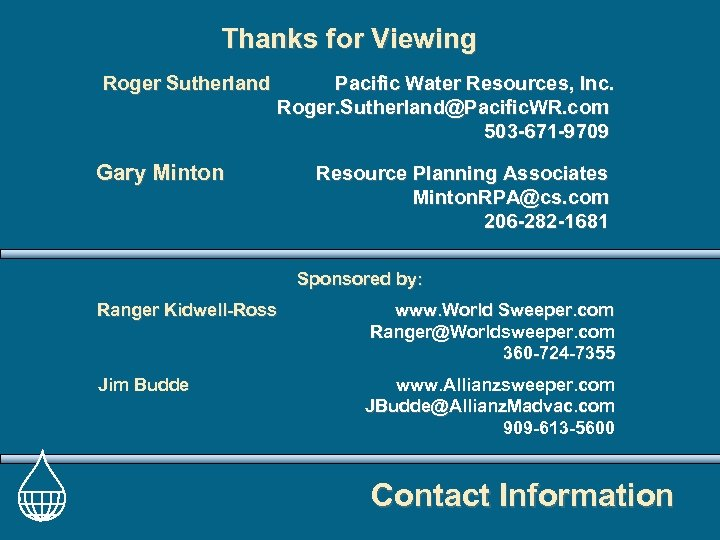 Thanks for Viewing Roger Sutherland Pacific Water Resources, Inc. Roger. Sutherland@Pacific. WR. com 503