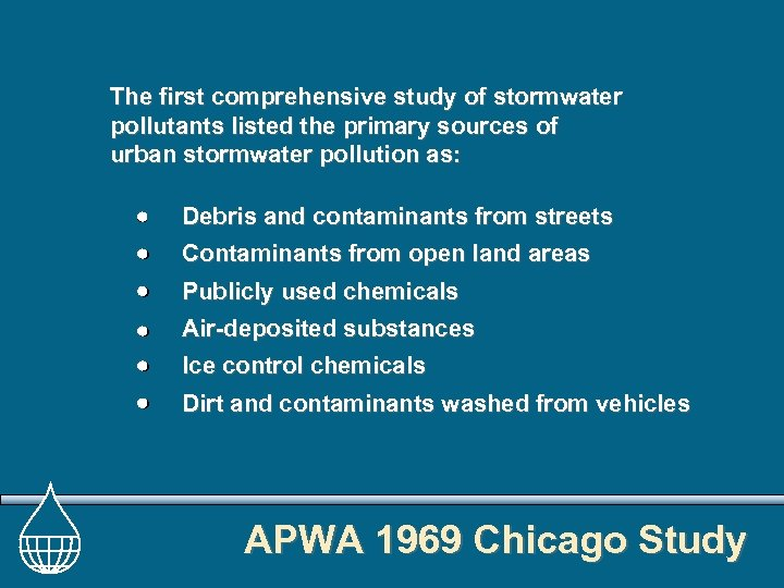 The first comprehensive study of stormwater pollutants listed the primary sources of urban stormwater
