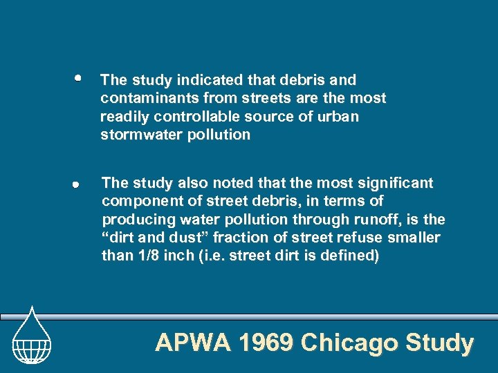 The study indicated that debris and contaminants from streets are the most readily controllable