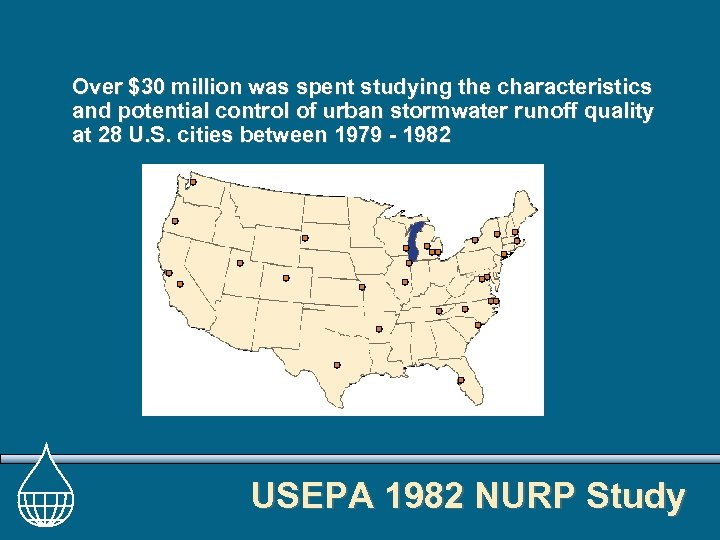 Over $30 million was spent studying the characteristics and potential control of urban stormwater