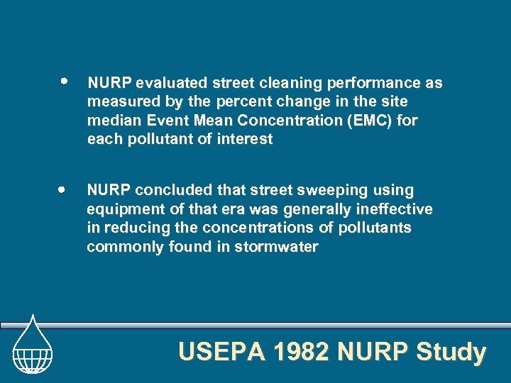 NURP evaluated street cleaning performance as measured by the percent change in the site