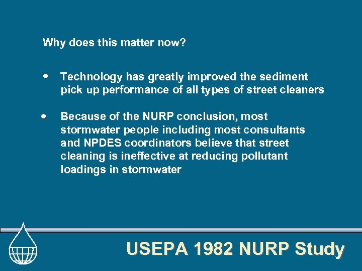 Why does this matter now? Technology has greatly improved the sediment pick up performance