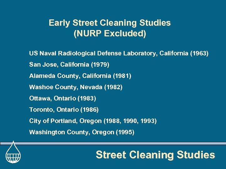 Early Street Cleaning Studies (NURP Excluded) US Naval Radiological Defense Laboratory, California (1963) San