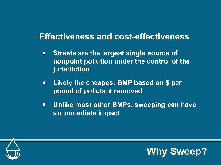 Effectiveness and cost-effectiveness Streets are the largest single source of nonpoint pollution under the