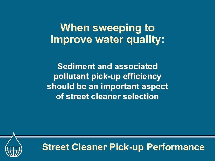 When sweeping to improve water quality: Sediment and associated pollutant pick-up efficiency should be
