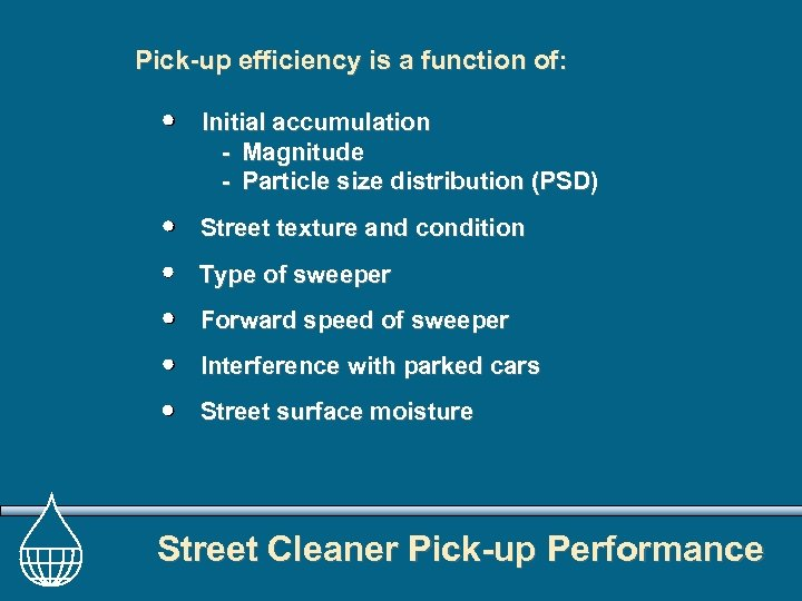 Pick-up efficiency is a function of: Initial accumulation - Magnitude - Particle size distribution