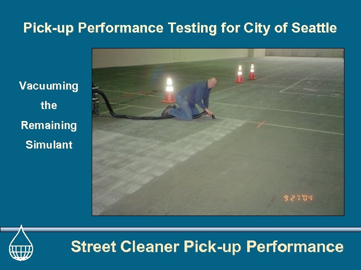 Pick-up Performance Testing for City of Seattle Vacuuming the Remaining Simulant Street Cleaner Pick-up