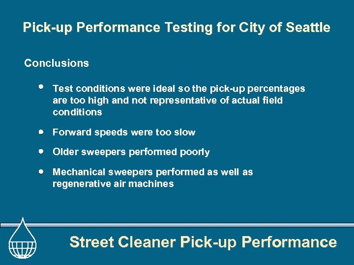 Pick-up Performance Testing for City of Seattle Conclusions Test conditions were ideal so the