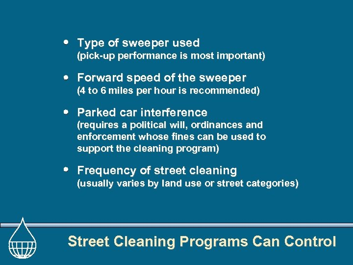 Type of sweeper used (pick-up performance is most important) Forward speed of the sweeper