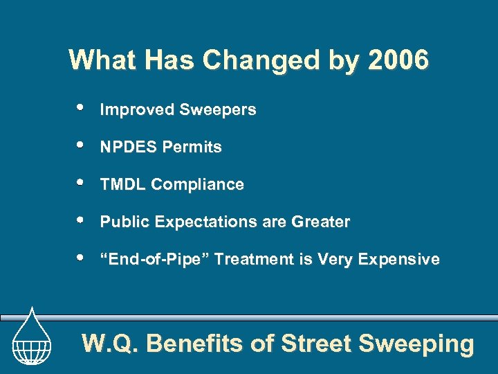 What Has Changed by 2006 Improved Sweepers NPDES Permits TMDL Compliance Public Expectations are