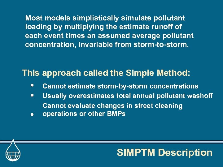 Most models simplistically simulate pollutant loading by multiplying the estimate runoff of each event