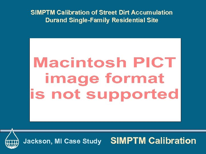 SIMPTM Calibration of Street Dirt Accumulation Durand Single-Family Residential Site Jackson, MI Case Study