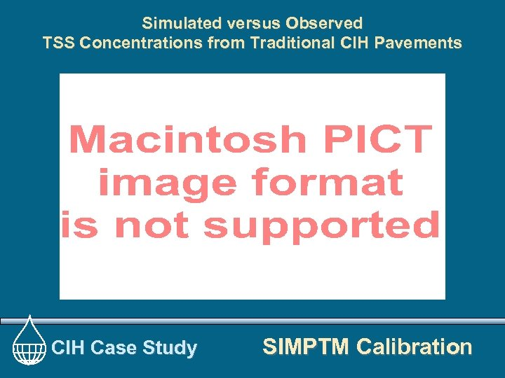 Simulated versus Observed TSS Concentrations from Traditional CIH Pavements CIH Case Study SIMPTM Calibration