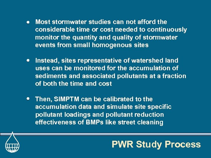 Most stormwater studies can not afford the considerable time or cost needed to continuously