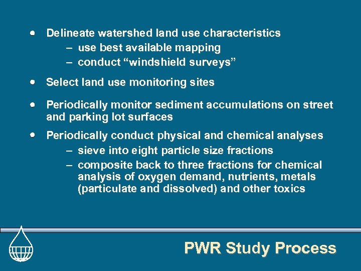 """Delineate watershed land use characteristics – use best available mapping – conduct """"windshield surveys"""""""
