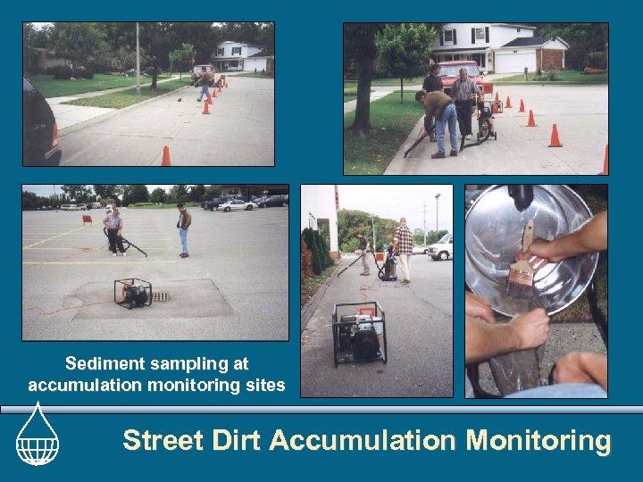 Sediment sampling at accumulation monitoring sites Street Dirt Accumulation Monitoring