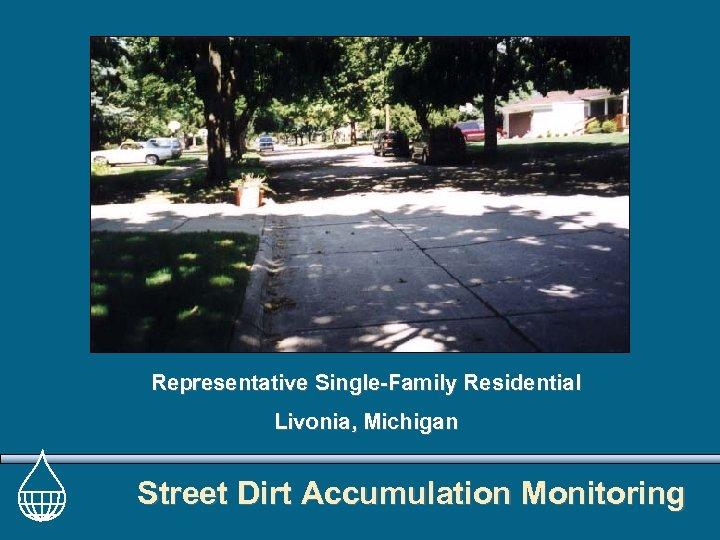 Representative Single-Family Residential Livonia, Michigan Street Dirt Accumulation Monitoring