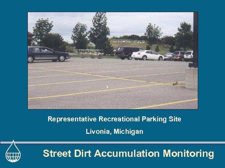 Representative Recreational Parking Site Livonia, Michigan Street Dirt Accumulation Monitoring